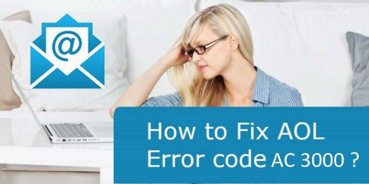 Learn How To Fix AOL Error Code AC 3000 In Easy Steps