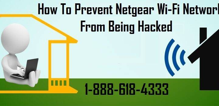How to Prevent Netgear Wi-Fi Network from Being Hacked