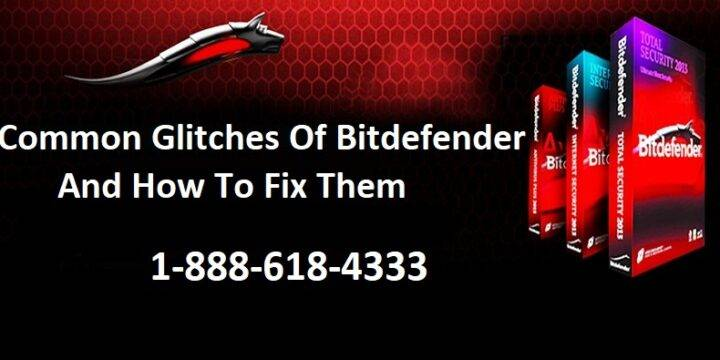 Most Common Glitches Of Bitdefender And How To Fix Them