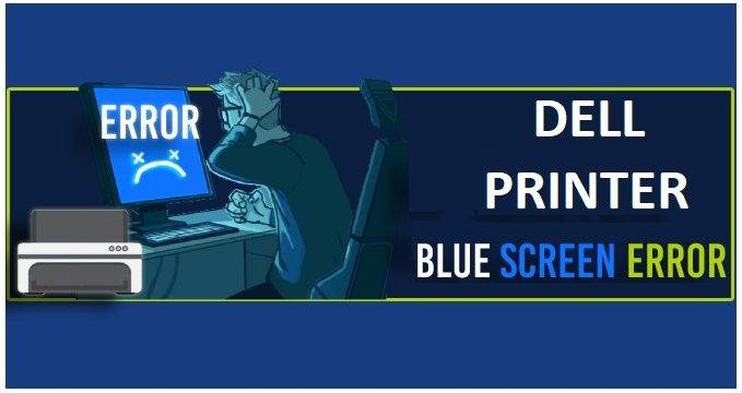 How To Overcome Blue Screen Errors On Dell Laser Print